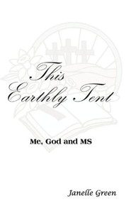 This Earthly Tent  -     By: Janelle Green