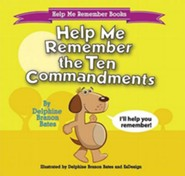 Help Me Remember the Ten Commandments  -     By: Delphine Branon Bates     Illustrated By: Delphine Branon Bates