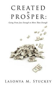 Created to Prosper  -     By: Lasonya M. Stuckey