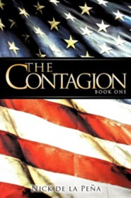 The Contagion  -     By: Nick De La Pena
