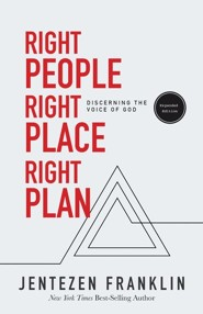 Right People Right Place Right Plan: Discerning the Voice of God - expanded edition