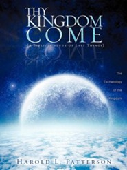 Thy Kingdom Come  -     By: Harold L. Patterson