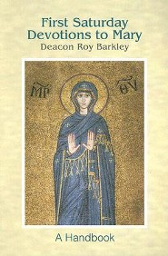First Saturday Devotions to Mary: A Handbook