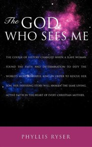 The God Who Sees Me  -     By: Phyllis Ryser