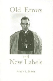 Old Errors and New Labels  -     By: Fulton J. Sheen