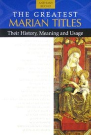 The Greatest Marian Titles  -     By: Anthony M. Buono