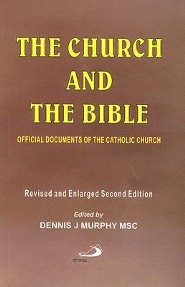The Church and the Bible: Official Documents of the Catholic Church, Edition 0002Revised  -     Edited By: Dennis J. Murphy