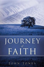 Journey of Faith  -     By: John Jones