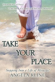 Take Your Place  -     By: Angela Kline