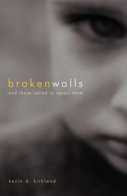 Broken Walls  -     By: Kevin D. Kirkland
