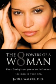 The Eight Powers of a Woman  -     By: Ja'ola Walker
