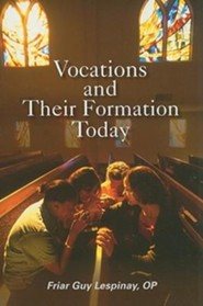 Vocations and Their Formation Today: Formation in the Religious Life: Call, Discernment, Adaptation  -     By: Guy Lespinay