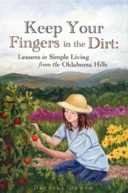 Keep Your Fingers in the Dirt  -     By: Dorothy Bowen