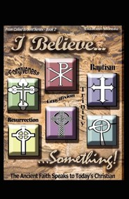 I Believe... Something!  -     By: Elizabeth Moreau