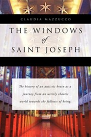 The Windows of Saint Joseph  -     By: Claudia Mazzucco