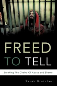 Freed to Tell  -     By: Sarah Bratcher