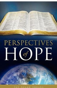 Perspectives of Hope  -     By: Jay Allan Shears