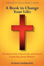 A Book to Change Your Life  -     By: Dr. Oneal C. Sandidge Ph.D.