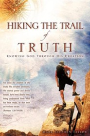 Hiking the Trail of Truth  -     By: Mark Stephen Taylor