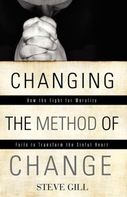 Changing the Method of Change  -     By: Steve Gill
