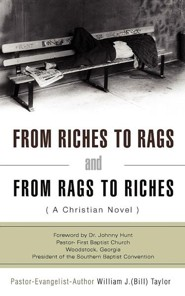From Riches to Rags and from Rags to Riches  -     By: William J. Taylor