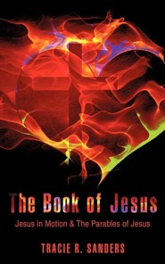 The Book of Jesus  -     By: Tracie R. Sanders