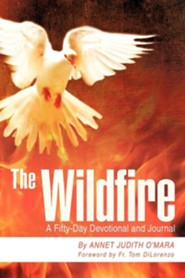 The Wildfire: A Fifty-Day Devotional and Journal  -     By: Annet Judith O'Mara