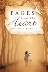 Pages from the Heart  -     By: Elizabeth B. Bouladian