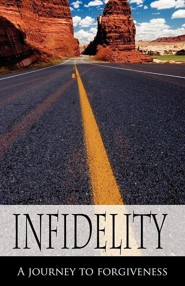 Infidelity a Journey to Forgiveness
