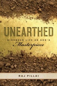Unearthed: Discover Life as God's Masterpiece  -