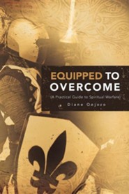 Equipped to Overcome  -     By: Diane Onjoro