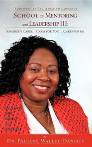 School of Mentoring and Leadership III: Somebody Cares. . . Cares for You . . .