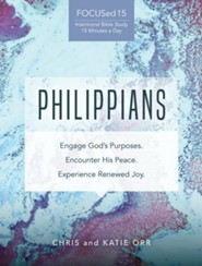 Philippians: Engage God's Purposes. Encounter His Peace. Experience His Renewed Joy.