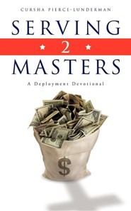Serving 2 Masters  -     By: Cursha Pierce-Lunderman