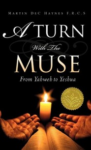 A Turn with the Muse  -     By: Martin DeC Haynes