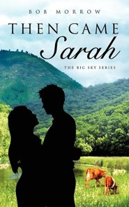 Then Came Sarah  -     By: Bob Morrow