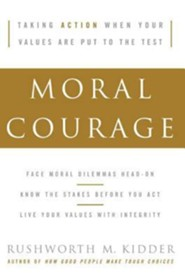 Moral Courage   -     By: Rushworth M. Kidder