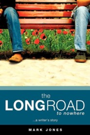 The Long Road to Nowhere  -     By: Mark Jones