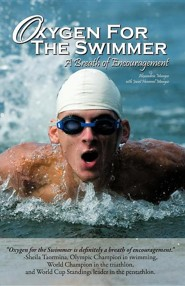 Oxygen for the Swimmer  -     By: Alexandria Mangas, Janet Hommel Mangas
