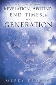 Revelation, Apostasy, End, Times, & This Generation  -     By: Gerry Burney