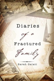 Diaries of a Fractured Family  -     By: Sarah Galati