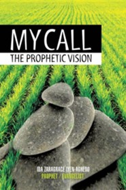 My Call: The Prophetic Vision  -     By: Zaragrace Aghedo