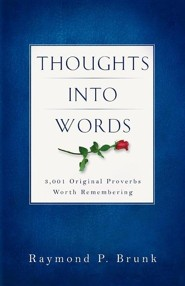 Thoughts Into Words  -     By: Raymond P. Brunk