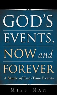 God's Events, Now and Forever  -     By: Miss Nan