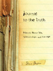 Journal to the Truth  -     By: Dave Payton