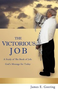 The Victorous Job  -     By: James E. Goering