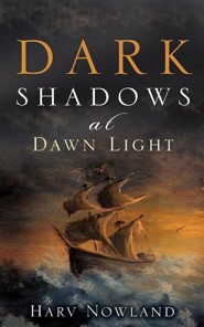Dark Shadows at Dawn Light  -     By: Harv Nowland