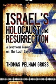 Israel's Holocaust and Resurrection  -     By: Thomas Pelham Gross