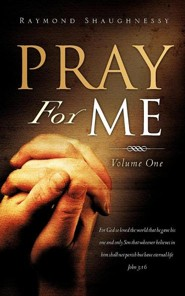 Pray for Me  -     By: Raymond Shaughnessy