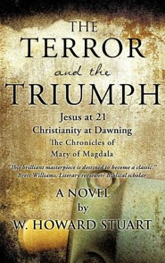 The Terror and the Triumph  -     By: W. Howard Stuart